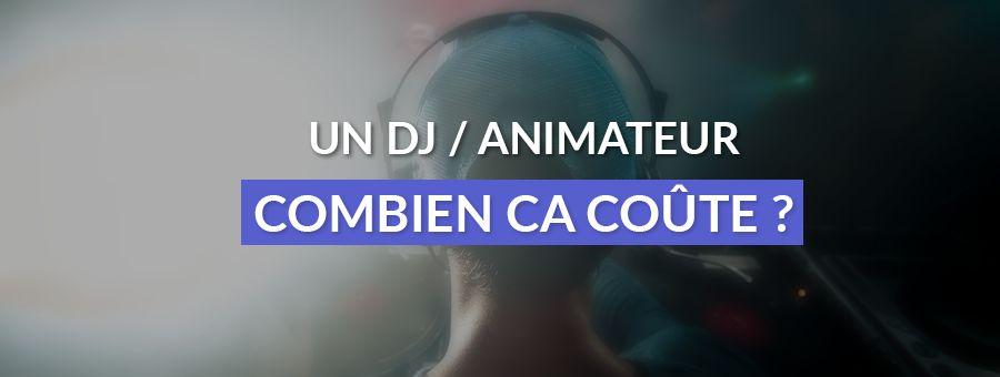 Un DJ / Animateur, combien ça coûte ?