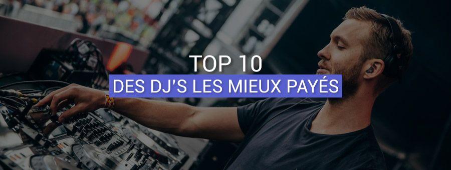 Les 10 DJ's les mieux payés au monde !