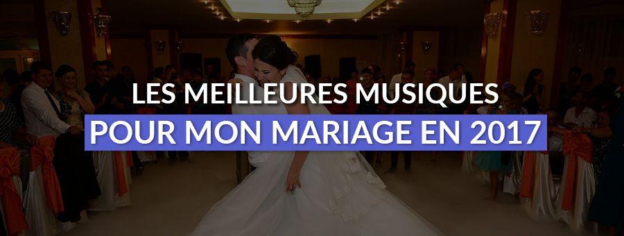 Quelles musiques pour mon mariage en 2017 ?
