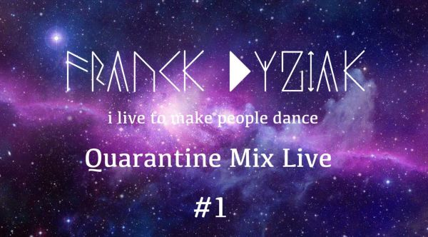 Quarantine Mix Live by Franck Dyziak