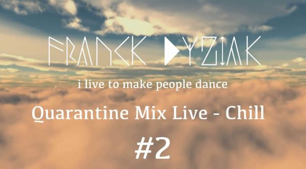 Quarantine Mix Live #2   Chill & Deep House by Franck Dyziak